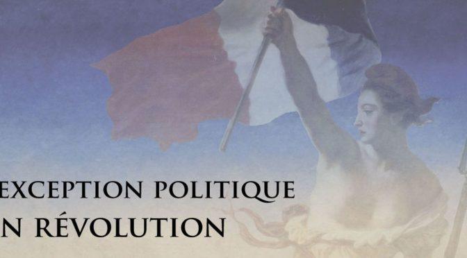 Colloque international «L'exception politique en révolution» (Rouen, 7-8 novembre 2017)